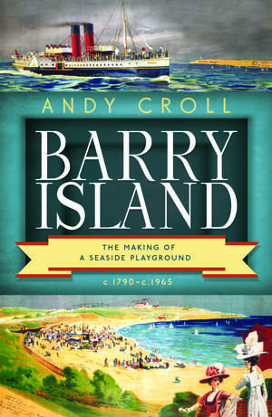 Dr Andy Croll's new book - Barry Island