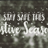 Stay Safe during the Festive