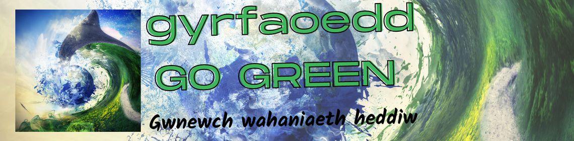 Go Green banner -Welsh