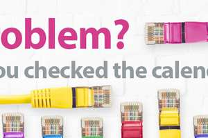 IT problem? Have you checked the calendar?